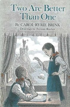 Two Are Better Than One - Carol Ryrie Brink