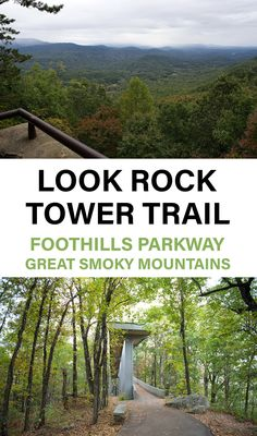 The Look Rock Tower Trail located in the Foothills Parkway section of the Great Smoky Mountains National Park is an easy hike with fantastic views of The Smokies. Gatlinburg Vacation, Tennessee Vacation, Vacation Trips, Vacation Spots, Gatlinburg Tennessee, East Tennessee, Tennessee Attractions, Vacation Travel, Vacation Ideas