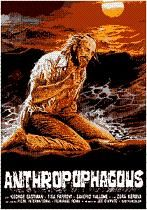 Anthropophagus (1980) $19.99; aka's: Anthropophagous: The Beast/Anthropophagus: The Grim Reaper/Antropophagus/Man Beast/Man Eater/The Savage Island/The Zombie's Rage; Tourists take a boat to a remote island where they find that most of the people have disappeared and something is stalking them. Stars Tisa Farrow, Saverio Vallone and Serena Grandi. Also with Margaret Mazzantini and George Eastman. This film comes from a totally uncut widescreen import print.