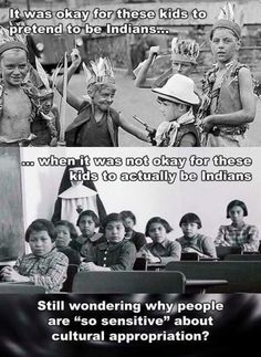 Also don't assume that every person of aboriginal decent want to be called 'Indian', everyone is different, ask what they want to be called