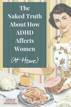 Do you suffer from Overwhelmed Mom Syndrome? Me too! From irritability to forgetfulness, ADHD affects every woman differently. But as women we want to feel like we are running our homes well. This is the naked truth about how ADHD affects women at home. #ADHDathome #womenwithADHD #homemaking