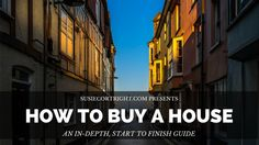 How to Buy a House -- A start-to-finish #realestate guide for #homebuyers, from the first online search to the closing table.