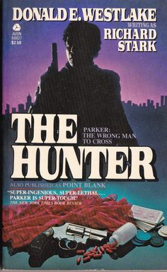 """the hunter cover stark  My love of the writing of Donald Westlake started here, with one of his """"Richard Stark"""" novels.  He shows the rest how to write crime in a stripped-down style."""