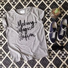 Making Magic Happen http://shopsincerelyjules.com/collections/shop/products/making-magic-happen-tee