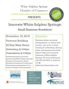 THE INNOVATE MONTANA: SMALL BUSINESS ROADSHOW WILL BE ROLLING INTO WHITE SULPHUR SPRINGS ON NOVEMBER 18  HELENA - As part of Governor Steve Bullock's Main Street Montana Project, the Governor's Office of Economic Development and Innovate Montana are hitting the road to support entrepreneurs and sm White Sulphur Springs Montana, Governor's Office, Chamber Of Commerce, Economic Development, Event Calendar, Main Street, Innovation, November, Events