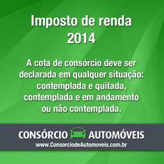 #DicasParaCarros  Bom dia! Acesse nossa matéria e aprenda como declarar a cota de consórcio no Imposto de Renda 2014: https://www.consorciodeautomoveis.com.br/noticias/como-declarar-o-consorcio-de-automovel-no-ir-2014?idcampanha=206&utm_source=Pinterest&utm_medium=Perfil&utm_campaign=redessociais