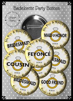 """2.25"""" Custom Feyonce Bachelorette Party Buttons, He Put A Ring On It, Hens Party Pins, Girls Night Out, Bridal Party Keepsake, Party Favors by KeepsakeButtons"""