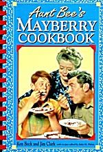 Aunt Bee's Mayberry Cookbook because boy did she know how to cook!