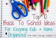 Top 10 back to school ideas for keeping your kids and home organized.