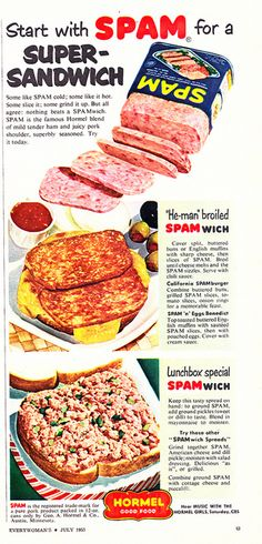 """Start with Spam for a Super-Sandwich"", He-Man broiled Spamwich, Hormel i hated this stuff but it is how my sister got her nick-name... here's 2 u ""spam"""