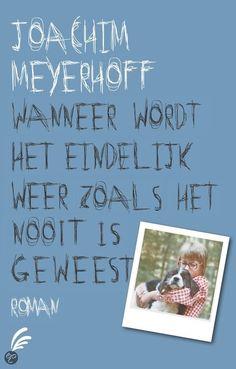 23/53 | Wanneer wordt het eindelijk weer zoals het nooit is geweest, Joachim Meyerhoff... Het boek beschrijft de ontwikkeling van kind tot man in een bizarre omgeving. Het is prachtig geschreven maar voor mij een beetje saai *bloos*..