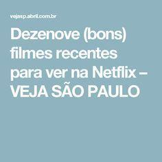 Dezenove (bons) filmes recentes para ver na Netflix – VEJA SÃO PAULO