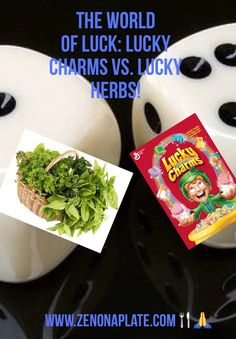 SIMPLY DELISH : THE WORLD OF LUCK: LUCKY CHARMS VS. LUCKY HERBS