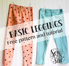 Basic Leggings for Girls - Free Pattern and Tutorial!