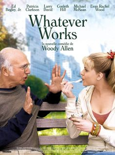 Whatever Works~ love woody Allen movies and Larry David!!!