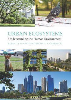 Urban Ecosystems: Understanding the Human Environment - 0415697956 9780415697958 - 0415698030 9780415698030: NHBS: Robert A Francis, Michael A Chadwick