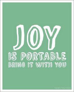 Joy is portable...
