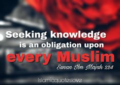 """The Prophet Muhammad [PBUH]  Messenger of Allah (ﷺ) said:  """"Seeking knowledge is a duty upon every Muslim, and he who imparts knowledge to those who do not deserve it, is like one who puts a necklace of jewels, pearls and gold around the neck of swines."""""""
