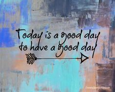 Always have a good day! :)