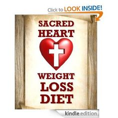 The Sacred Heart Weight Loss Diet - This 7-day eating plan can be used as often as you like. If correctly followed, it will purge your system of impurities. After 7 days, you should begin to feel lighter by at least 10 lbs and up to17 lbs, and experience an abundance of energy.