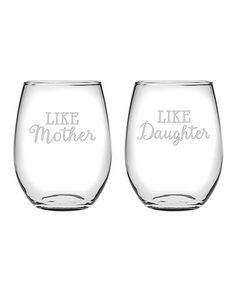 Love this 'Like Mother' & 'Like Daughter' Stemless Wine Glass - Set of Two on #zulily! #zulilyfinds