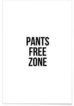 Pants Free Zone als Premium Poster von Cult Paper | JUNIQE