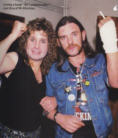The badass of the two of them together would be awesome enough, but their duo badass-ness combined with Lemmy's middle cigarette-finger and OZZY'S PERM? That's just awesome raised to the tenth power! Hahaha! --Pia (Ozzy with Lemmy)