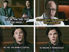 "(gif set) ""No, no. His name's Castiel. He wears a trench coat."" ||| Supernatural 5x11 ""Sam, Interrupted"""