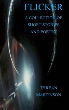 Flicker: A Collection of Short Stories and Poetry - http://www.books-howto.com/flicker-a-collection-of-short-stories-and-poetry/