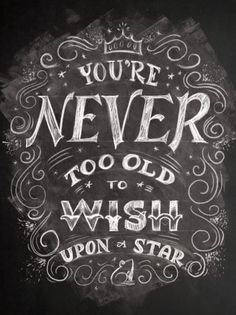 """""""You're never too old to wish upon a star."""" by Shauna Lynn Panczyszyn"""