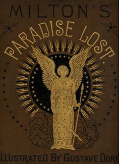 Milton's Paradise Lost, illustrated by Gustave Dore Deze ontbreekt nogal in m'n… Paradise Lost Book, Milton Paradise Lost, Vintage Book Covers, Vintage Books, Old Books, Antique Books, Book Cover Art, Book Art, Library Images