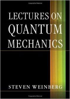 Lectures on quantum mechanics / Steven Weinberg