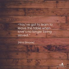 When love is no longer being served...nina simone quote for Girls Educational and Mentoring Services