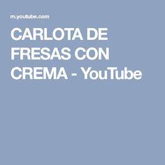 CARLOTA DE FRESAS CON CREMA - YouTube