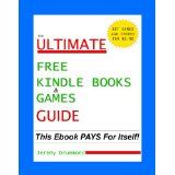Free Kindle Books and Games Guide (Free Kindle Books) How To Find Them (Free Kindle Books And How To Find Them) (Kindle Edition)By Jeremy Drummond