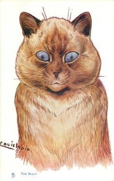 THE BULLY (1903) Louis Wain.  The Jellicle Cats most certainly would have known some of these - like Macavity.