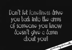dont let lonliness | Loneliness Picture Quotes, Famous Quotes and Sayings about Loneliness ...