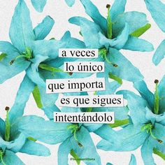 Inspirational Sayings & Quotes Words Quotes, Me Quotes, Motivational Quotes, Sayings, Spanish Phrases, Spanish Quotes, Positive Phrases, Positive Quotes, This Is Your Life