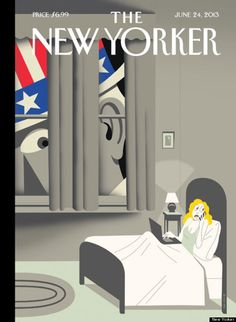 "New Yorker cover slams #Nobama. Features giant Uncle Sam peering through the bedroom window, at a frightened woman on her phone. Artist said, ""George Orwell's ghost is shaking his head saying, 'I told you so.'"""
