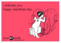 i tolerate you. happy valentines day. | Valentine's Day Ecard | someecards.com