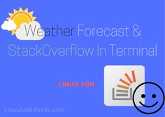 Funny Linux Commands - Check Weather And Surf StackOverflow In Linux Terminal