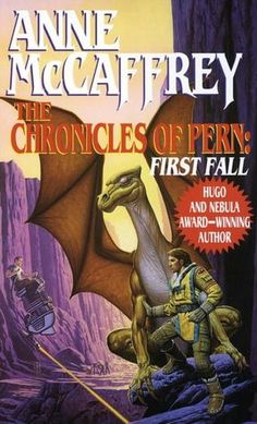 The Chronicles of Pern: First Fall (Dragonriders of Pern Series #12)