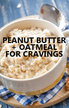 Dr Oz says the first step to ending your food cravings is starting your day off with oatmeal and peanut butter for breakfast. http://www.drozfans.com/dr-oz-food/dr-oz-tips-end-food-cravings-cranberry-pill-uti-prevention/