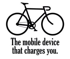 The mobile device that charges you. Get out and bike