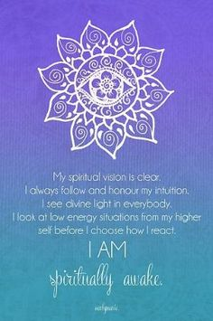 Third Eye Chakra Affirmation - My Spiritual Vision Is Clear - I Always Follow My Intuition - I See Divine Light In Everybody - I Look At Low Energy Situations From My Higher Self Before I Choose How I React - I Am Spiritually Awake! by althea