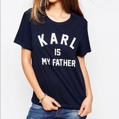 """""""Karl is my Father shirt"""" As seen wearing by Kylie Jenner. Other sizes that are available are XS,S,L and XL. No offers. Please take advantage of my seller discount. 30% off for 2 purchases or more ElevenbyParis Tops Tees - Short Sleeve"""
