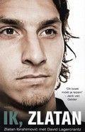 Biografie van de succesvolle profvoetballer Zlatan Ibrahimovic (1981-). Ik, Zlatan, door Zlatan Ibrahimovic met David Lagercrantz.