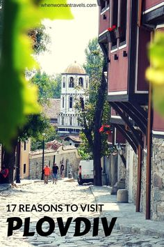 Pin It-17 Reasons to Visit Plovdiv