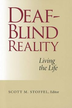Deaf-Blind Reality: Living the Life explores what life is really like for persons with a combination of vision and hearing loss, and in a few cases, other disabilities as well. Twelve deafblind individuals around the world discuss their personal education related to careers, relationships, and communication, including those with cochlear implants. Published by Gallaudet University Press Available in Bookshare format.