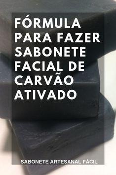 Descubra a FÓRMULA para Fazer Sabonete Facial de Carvão Ativado!! Clique AGORA!!